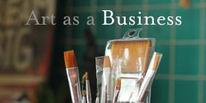 Paint brushes with the words Art as a Business